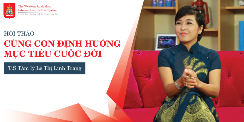 """Hội thảo """"Cùng con định hướng mục tiêu cuộc đời"""" - Tiến sĩ tâm lý Lê Thị Linh Trang"""